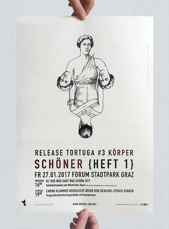 """Poster für die Veranstaltung """"Release Tortuga #3 Körper SCHÖNER {Heft 1} am 27.01.2017 im Forum Stadtpark Graz"""